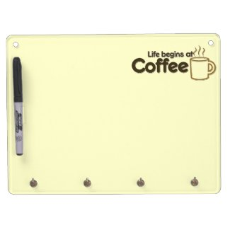Life begins at Coffee Dry Erase Boards