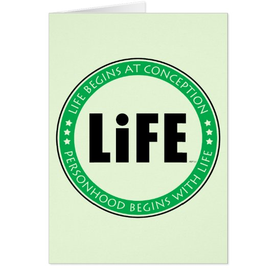 Life Begins At Conception Card