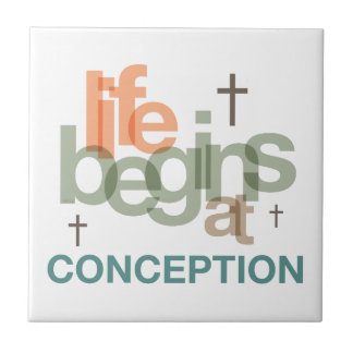 Life Begins At Conception Tile