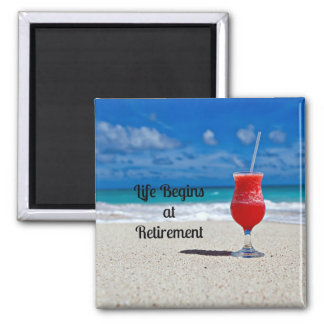 Life Begins at Retirement--Frosty Drink on Beach 2 Inch Square Magnet