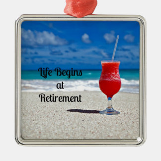 Life Begins at Retirement - Frosty Drink on Beach Square Metal Christmas Ornament