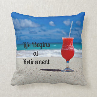 Life Begins at Retirement--Frosty Drink on Beach Throw Pillow