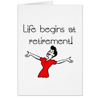 Life Begins at Retirement! Fun Gifts Card