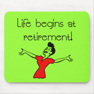 Life Begins at Retirement! Fun Gifts Mouse Pad