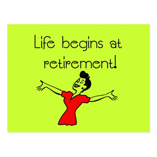 Life Begins at Retirement! Fun Gifts Postcard