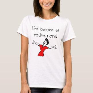 Life Begins at Retirement! Fun Gifts T-Shirt