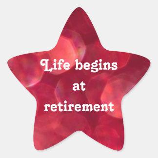 """Life begins at retirement"" star-shaped redsticker Star Sticker"