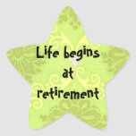 """""""Life begins at retirement"""" Stickers"""