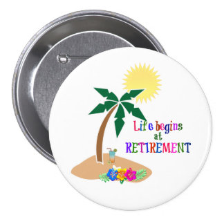 Life Begins at Retirement, Tropical Beach Pinback Button