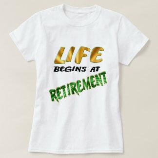 Life Begins At Retirement Tshirt