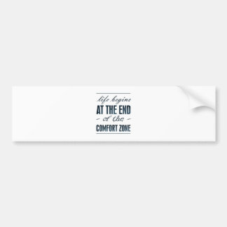 life begins at the end of the comfort zone bumper sticker