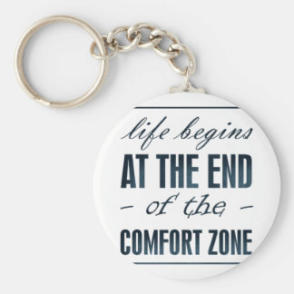 life begins at the end of the comfort zone keychain
