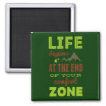 Life begins at the end of your comfort zone. 2 inch square magnet