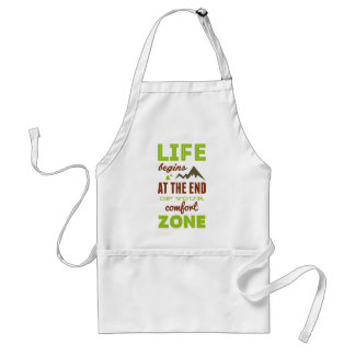 Life begins at the end of your comfort zone. aprons