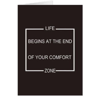Life Begins At The End Of Your Comfort Zone Card