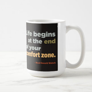 Life begins at the end of your comfort zone classic white coffee mug