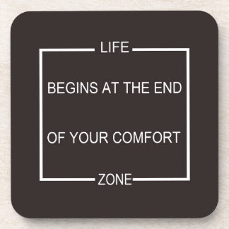 Life Begins At The End Of Your Comfort Zone Coaster