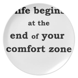 life begins at the end of your comfort zone dinner plate