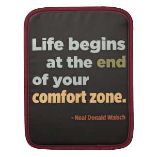 Life begins at the end of your comfort zone iPad Sleeve For iPads