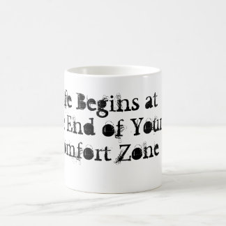 Life Begins at the End of Your Comfort Zone Mug
