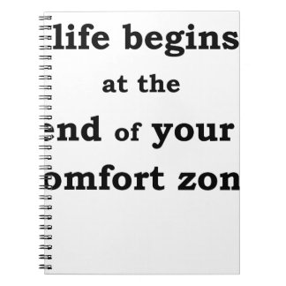 life begins at the end of your comfort zone notebook