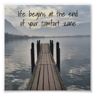 """Life Begins at the End of Your Comfort Zone"" Poster"