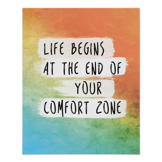 Life Begins At The End Of Your Comfort Zone Quote Poster