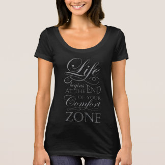 Life begins at the end of your comfort zone quote T-Shirt