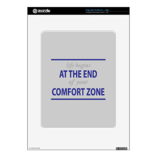 Life Begins at the end of Your Comfort Zone Skins For The iPad