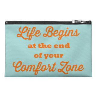 Life Begins at the End of your Comfort Zone Travel Accessory Bag