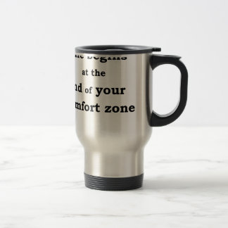 life begins at the end of your comfort zone travel mug