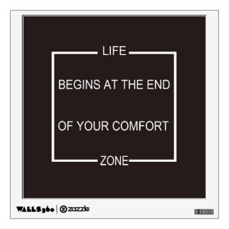 Life Begins At The End Of Your Comfort Zone Wall Sticker