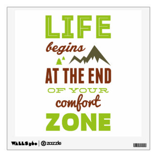 Life begins at the end of your comfort zone. wall sticker