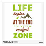 Life begins at the end of your comfort zone. room decal