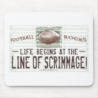 Life Begins At The Line Of Scrimmage! Mousepad