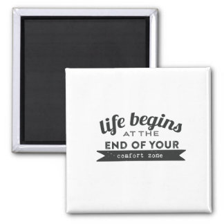 Life Begins End Your Comfort Zone 2 Inch Square Magnet