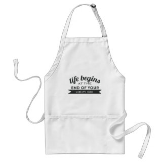 Life Begins End Your Comfort Zone Apron