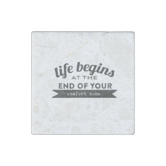 Life Begins End Your Comfort Zone Stone Magnet