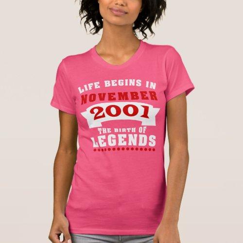 Life Begins November 2001 Birthday T-Shirt
