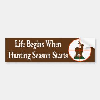 Life Begins when Hunting Season Starts Car Bumper Sticker
