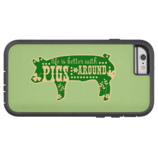 Life Better With Pigs Tough Xtreme iPhone 6 Case