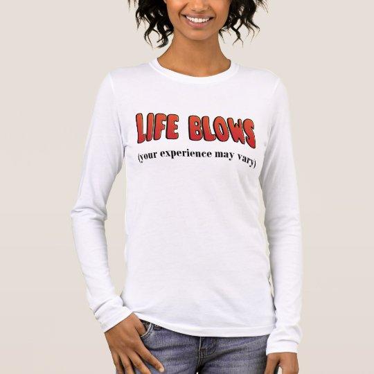 Life Blows Long Sleeve T-Shirt