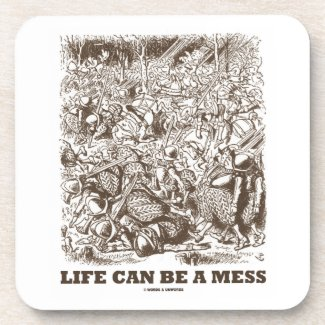 Life Can Be A Mess (Wonderland Looking Glass) Drink Coaster