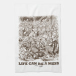 Life Can Be A Mess (Wonderland Looking Glass) Towel