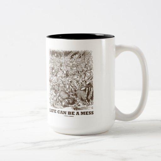 Life Can Be A Mess (Wonderland Looking Glass) Coffee Mug
