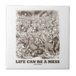 Life Can Be A Mess (Wonderland Looking Glass) Ceramic Tiles