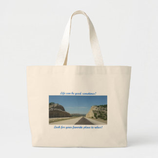 Life can be good - Desert Highway Bags
