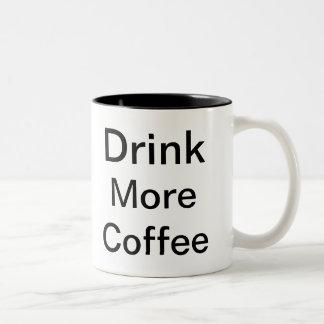 Life Can Be Hard Drink More Coffee Two-Tone Coffee Mug