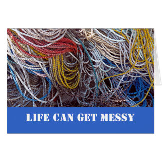 """""""LIFE CAN GET MESSY""""/PHOTO COLORFUL TANGLED ROPES CARD"""