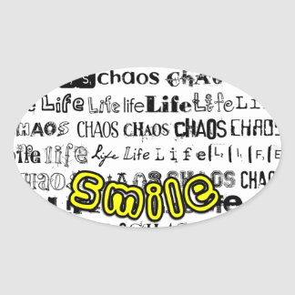 Life, Chaos - Smile! Oval Sticker